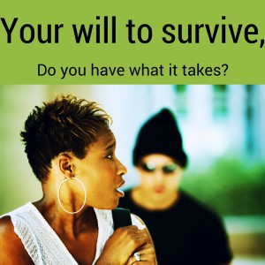 Your will to survive